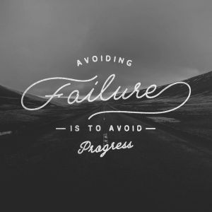 "Image of a road with overlaying text that says, ""Avoiding failure is to avoid progress."""